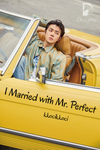 I Married with Mr. Perfect
