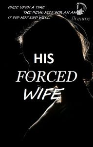 HIS FORCED WIFE