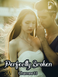 Perfectly Broken [COMPLETE]