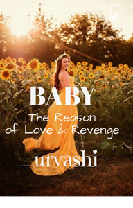 BABY : The Reason of Love & Revenge (Completed)