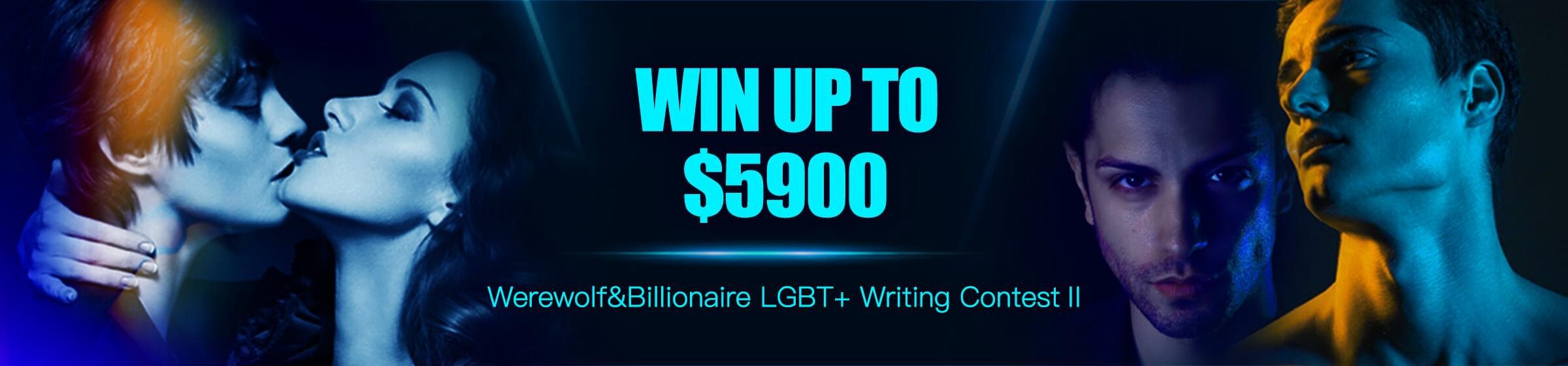 Werewolf/Billionaire LGBT+ Writing Contest Ⅱ@#091418@#091418