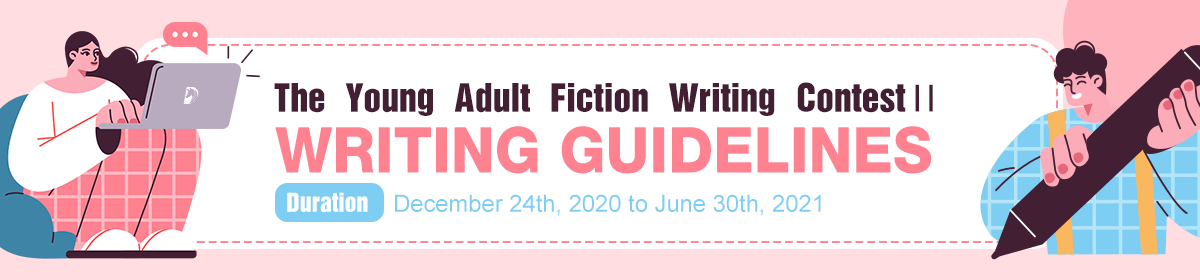 The Young Adult Fiction Writing ContestⅡ Writing Guidelines@#FFDDE1@#FFDDE1