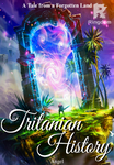Tritanian History : A Tale from a Forgotten Land