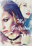 My Girlfriend Dies Again[GxG]