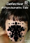 Defective: A Psychopath's Tale (Complete)