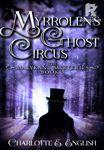 Myrrolen's Ghost Circus