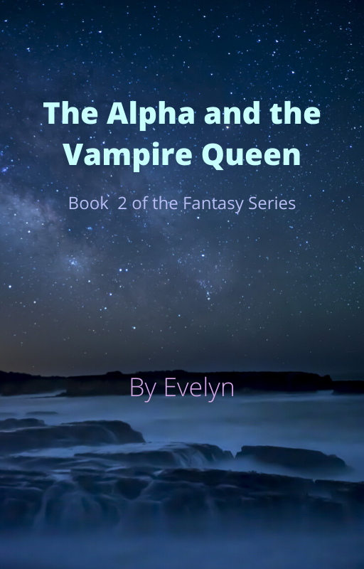 The Alpha and The Vampire Queen