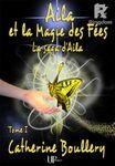 Aila et la Magie des Fées - Tome 1