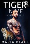 Tiger In Me: A Shifter's Love