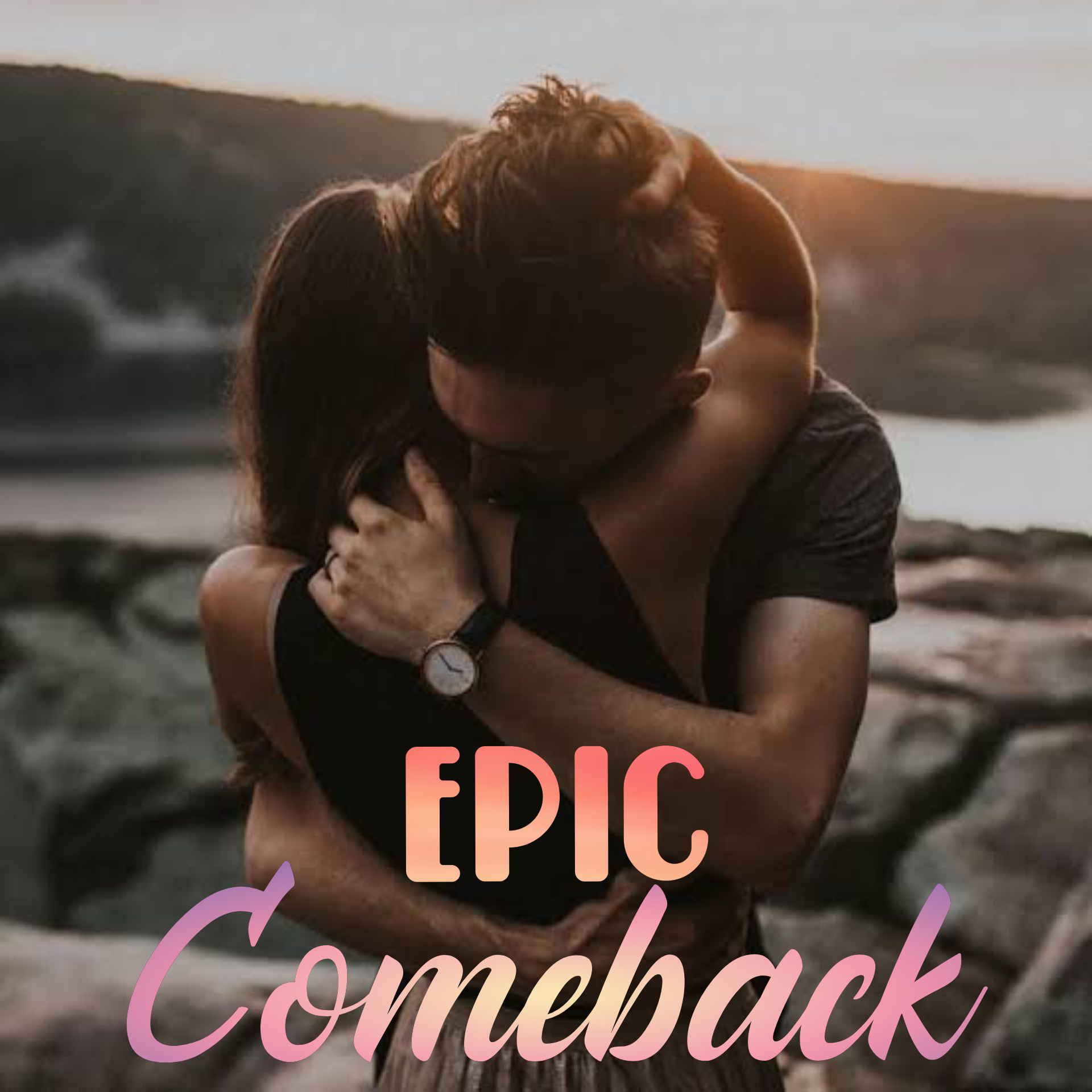 Epic Comeback (Completed)
