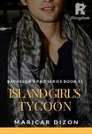 Bachelor's Pad series 11: Island Girl's Tycoon