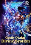Godly Otaku Divine System