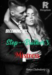 Becoming my Step-brother's Mistress