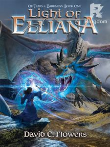 Light of Elliana: Book One—Of Tears & Darkness