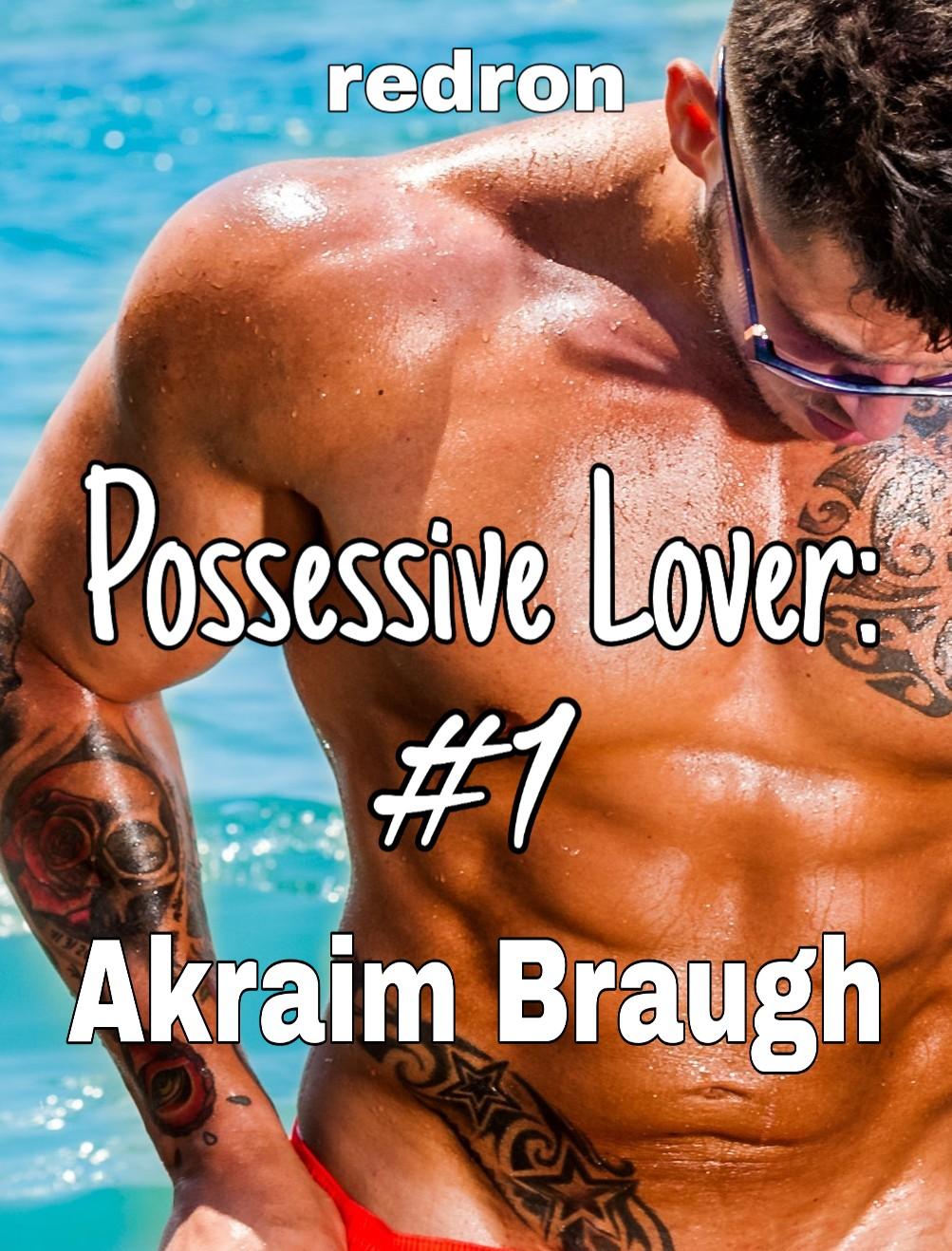 Possessive Lover #1: Akraim Braugh (Tagalog)