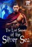 The Lost Secret of the Silver Sea