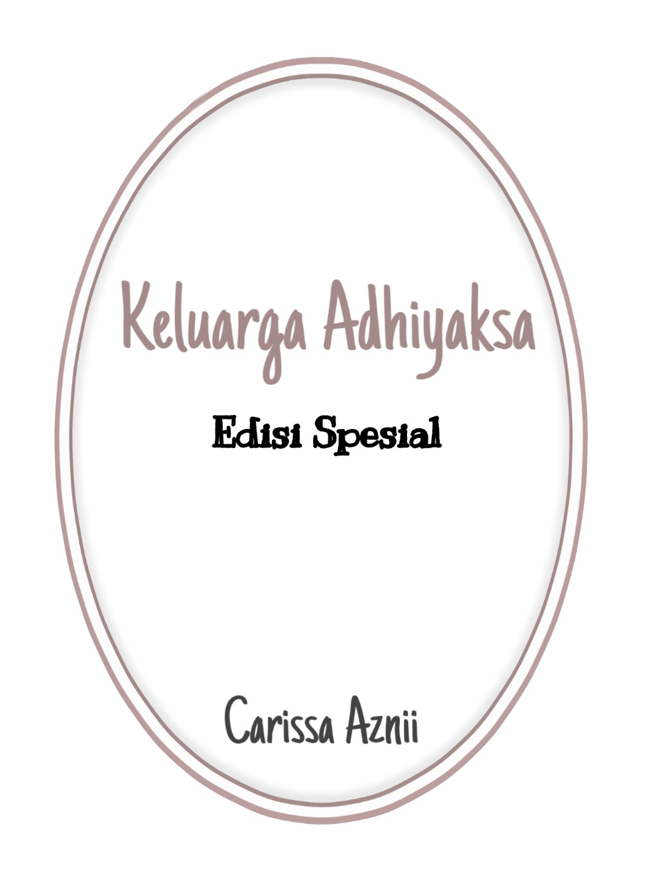 Keluarga Adhiyaksa: Edisi Spesial