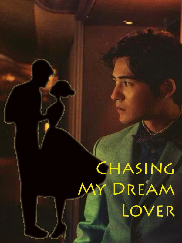 Chasing My Dream Lover