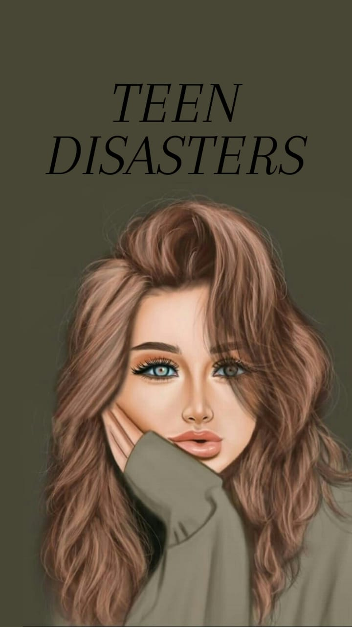 Teen disasters