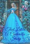 That Letter - A Cinderella Story
