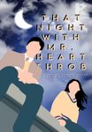 That Night with Mr. Heartthrob