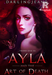 Ayla and the Art of Death (COMPLETED)