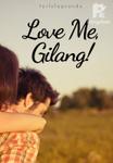 Love Me, Gilang!