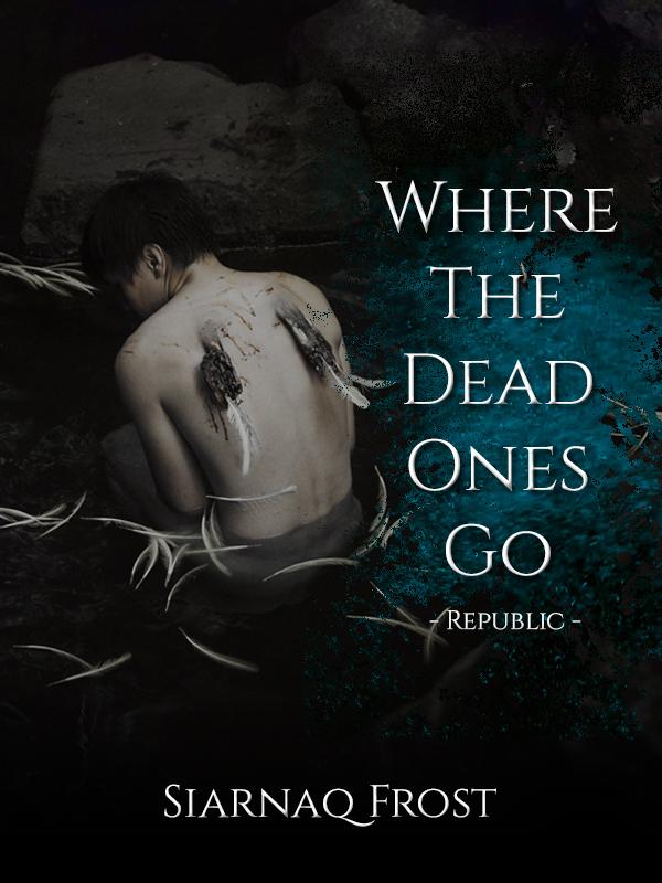 Where The Dead Ones Go Book 2 -Republic-