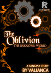 The Oblivion: The Unknown World
