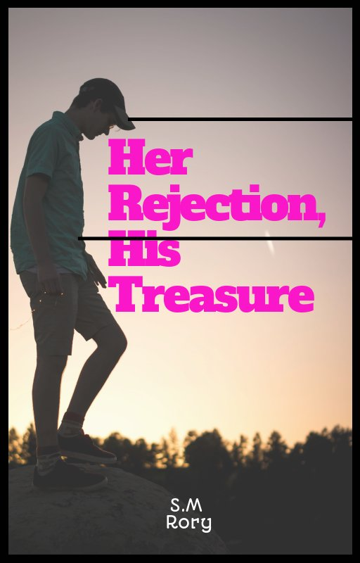 Her Rejection, His Treasure
