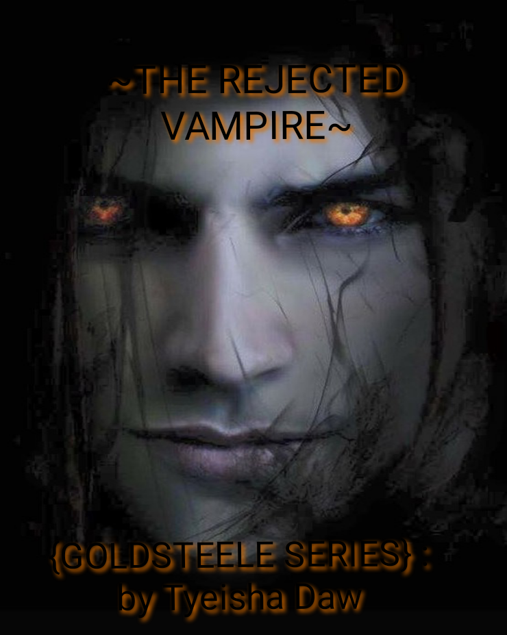 ~THE REJECTED VAMPIRE~