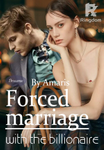 Forced Marriage With The Billionaire