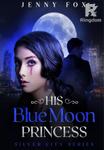 His Blue Moon Princess
