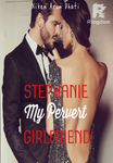 STEPHANIE : MY PERVERT GIRLFRIEND