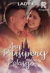 Ang Prinsipeng Walang Palasyo (Completed)