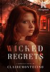 Wicked Regrets (COMPLETED)