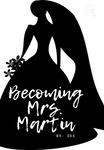 Becoming Mrs. Martin