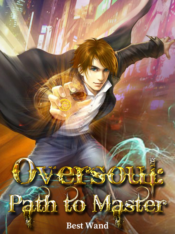 Oversoul: Path to Master (Two chapters a day!)