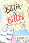 Bitter or Better: #FirstLoveSyndrome