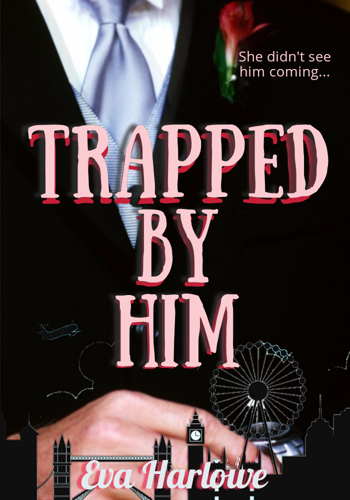 Trapped by Him