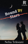 Bound by Stars (Previously, called: Rishta)