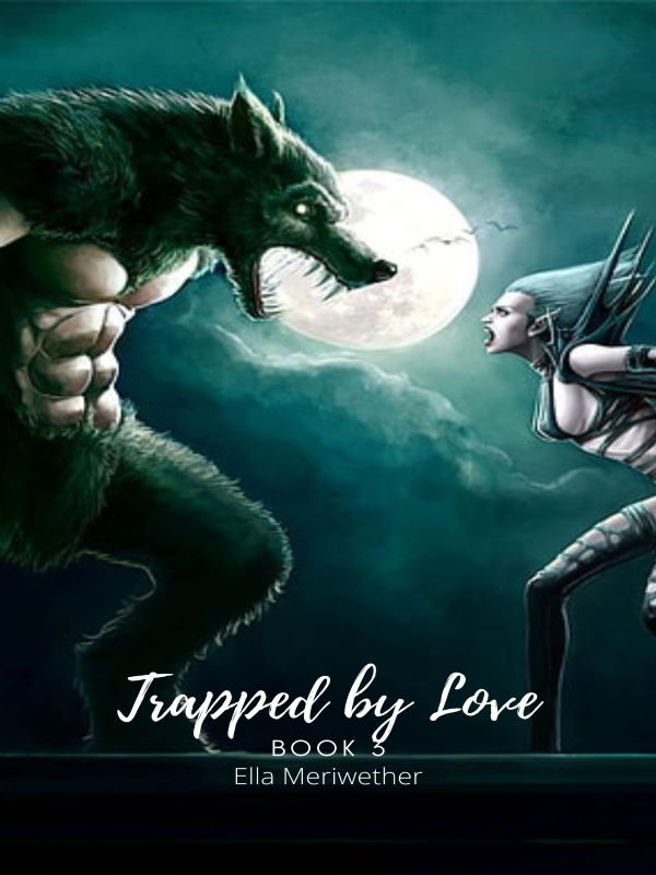 Trapped: By love (Book 3) - ongoing