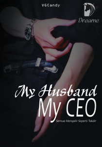 My Husband My CEO (Completed) - (Bahasa Indonesia) by VGCandy - online  books | Dreame
