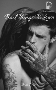 Bad Things To Love