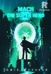 Mach: The Super Hero