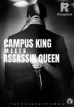 [BOOK 1]: Campus King meets Assassin Queen