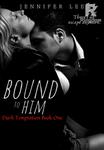 Bound to Him [Dark Temptation Book One]