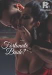 FORTUNATE BRIDE?