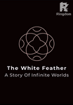 The White Feather- A story of infinite worlds