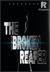 THE BROKEN REAPER